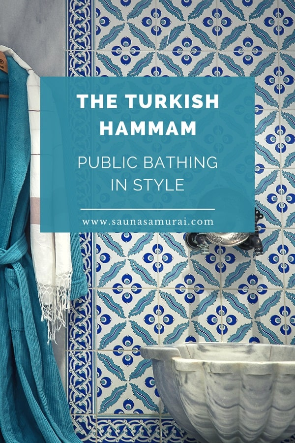 The Turkish Hammam bathing experience explained